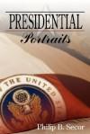Presidential Portraits - Philip B. Secor