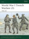 World War I Trench Warfare (2): 1916-18 - Stephen Bull