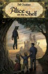 Alice on the Shelf - Bill Gauthier