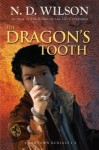 The Dragon's Tooth - N.D. Wilson