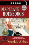 Desperate Housedogs - Sparkle Abbey