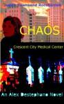 Chaos at Crescent City Medical Center - Judith Townsend Rocchiccioli, Eric Blumensen