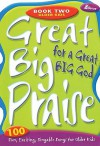 Great Big Praise for a Great Big God - Book Two: Older Kids: 100 Fun, Exciting, Singable Songs for Older Kids - Lillenas Publishing