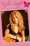 Taylor Swift: Country's Sweetheart: An Unauthorized Biography - Lexi Ryals