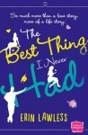 The Best Thing I Never Had - Erin Lawless