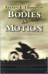 Bodies in Motion: Evolution and Experience in Motorcycling - Steven L. Thompson, Andy Goldfine