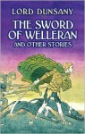 The Sword of Welleran and Other Stories (Dover Mystery, Detective, & Other Fiction) - Lord Dunsany, S.H. Sime