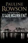 Undercurrent - Pauline Rowson
