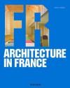Architecture in France (Architecture & Design Series) - Philip Jodidio