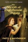 The Secret of Lighthouse Pointe - Patty G. Henderson