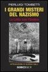 I grandi misteri del nazismo. La lotta con l'ombra - Pierluigi Tombetti, Giorgio Galli