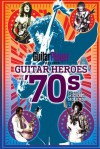 Guitar Player Presents Guitar Heroes of the '70s - Michael Molenda