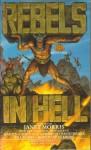 Rebels In Hell - Robert Silverberg, David Drake, Nancy Asire, C.J. Cherryh, Janet E. Morris, Chris Morris, Bill Kerby, Martin Caidin