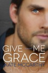Give Me Grace - Kate McCarthy