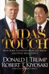 Midas Touch: Why Some Entrepreneurs Get Rich-And Why Most Don't - Donald Trump, Robert T. Kiyosaki, Mark Burnett