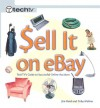 Sell It on eBay: TechTV's Guide to Successful Online Auctions - Jim Heid, Toby Malina