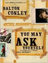 You May Ask Yourself: An Introduction to Thinking Like a Sociologist - Dalton Conley
