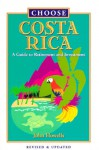 Choose Costa Rica: A Guide To Wintering Or Retirement - John Howells