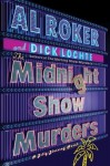 The Midnight Show Murders: A Novel - Al Roker, Dick Lochte