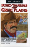 Buried Treasures of the Great Plains - W.C. Jameson