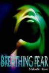 Breathing Fear - Malcolm Rose