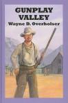 Gunplay Valley - Wayne D. Overholser