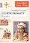 Henryk Brodaty i jego czasy - Przemysław Wiszewski