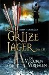 De Verloren Verhalen (De Grijze Jager, #11) - John Flanagan, Laurent Corneille