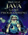 Black Art of Java Game Programming [With CDROM] - Joel Fan, Eric Ries