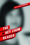 The Rey Chow Reader - Rey Chow, Paul Bowman