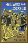 Hell West and Crooked - Will Baker