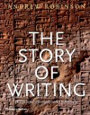 The Story of Writing - Andrew Robinson