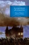 Il castello di Otranto - Horace Walpole, Mario Praz, Oreste Del Buono