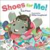 Shoes for Me! - Sue Fliess, Mike Laughead