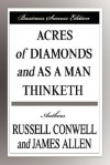 Acres of Diamonds and as a Man Thinketh (Business Success Edition) - Russell H. Conwell, James Allen