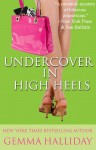 Undercover In High Heels (High Heels Mysteries) - Gemma Halliday