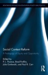 Social Context Reform: A Pedagogy of Equity and Opportunity - Paul Thomas, Brad J Porfilio, Julie Gorlewski, Paul R Carr