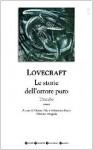 Tutte le storie dell'orrore puro. L'incubo. Tomo I - H.P. Lovecraft, Gianni Pilo, Sebastiano Fusco