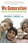 We Generation: Raising Socially Responsible Kids - Michael Ungar