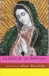 La diosa de las Américas: Escritos sobre la Virgen de Guadalupe (Vintage Espanol) - Ana Castillo, Mariela Dreyfus