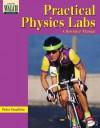 Practical Physics Labs: A Resource Manual - Peter Goodwin
