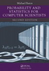 Probability and Statistics for Computer Scientists, Second Edition - Michael Baron