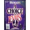 Alfred Hitchcock's A Choice of Evils - Lawrence Block, John Lutz, Edward D. Hoch, Clark Howard, Robert Bloch, Evan Hunter, Thomasina Weber, Edward Wellen, William Brittain, Jack Ritchie, Donald Olson, Borden Deal, Stephen Wasylyk, John F. Suter, Frank Sisk, Talmage Powell, Harold Q. Masur, Arthur Porges, Richa