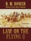 Law on the Flying U: Western Stories - B.M. Bower