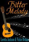 Bitter Melody - Vickie Britton, Loretta Jackson