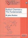 Radical Chemistry: The Fundamentals - John Perkins