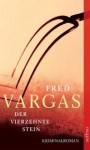 Der vierzehnte Stein - Fred Vargas