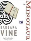 The Minotaur: A Novel - Barbara Vine, Rosalyn Landor