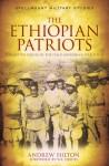 Military Monograph: The Ethiopian Patriots - Andrew Hilton, W.F. Deedes