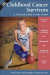 Childhood Cancer Survivors: A Practical Guide to Your Future - Nancy Keene, Wendy Hobbie, Kathy Ruccione